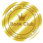 "Lazy Person's Book Club logo with gold foil book award design, ""embossed"" Latin ""Cubitus Delicia Est"" and gold crown"